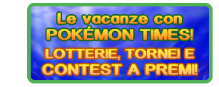 Lotterie, tornei e contest a premi su PokemonTimes.it