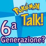 PokéTalk_sesta_generazione
