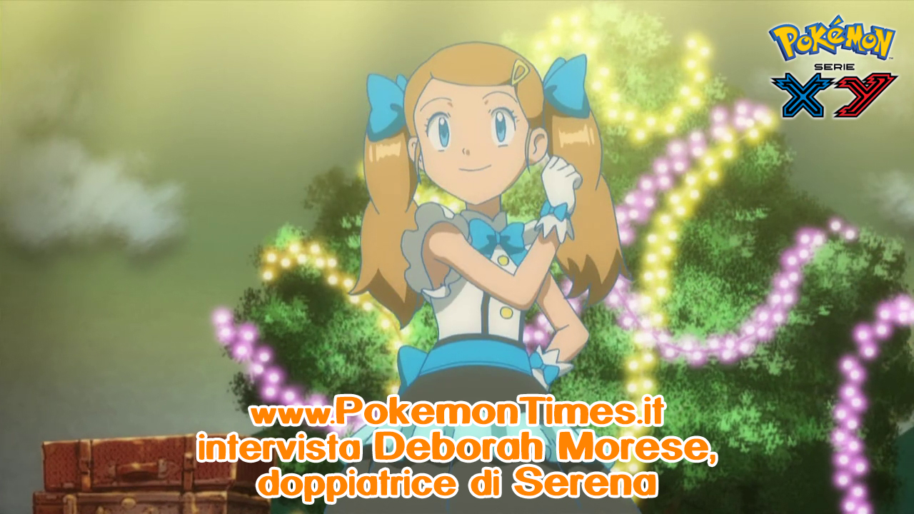 intervista_deborah_morese_voce_di_serena_pokemontimes-it