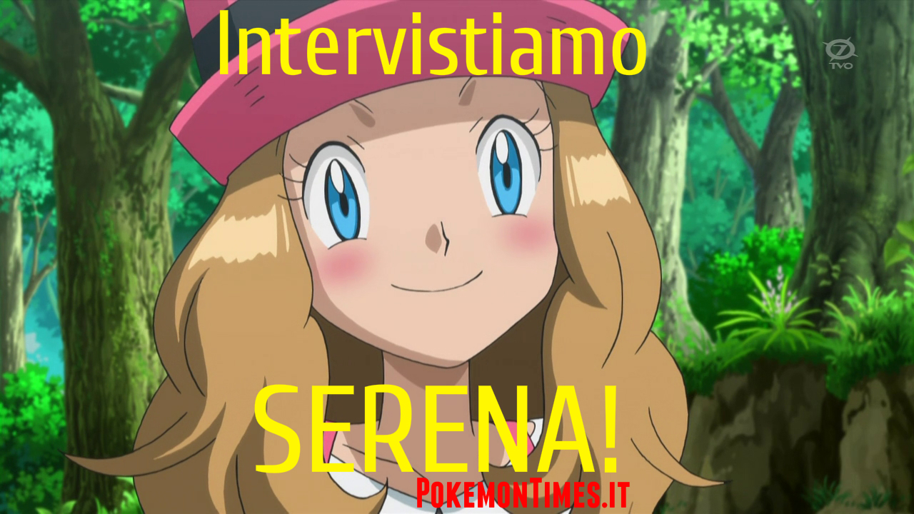 Intervista_Serena_Deborah_Morese_pokemontimes