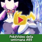 PokéVideo della Settimana #89