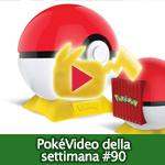 PokéVideo della Settimana #90
