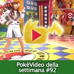 PokéVideo della Settimana #92