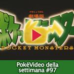 PokéVideo della Settimana #97