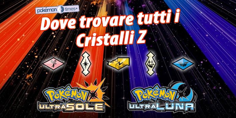 banner_guida_dove_trovare_tutti_cristalli_z_ultrasole_ultraluna_pokemontimes-it
